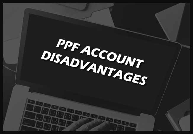 PPF Account Investment Disadvantages