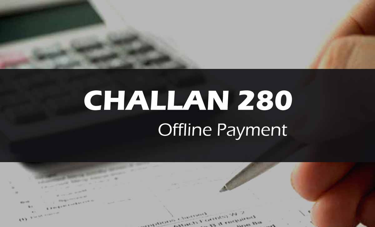 Income Tax Challan 280 Offline Payment to Pay Advance Tax