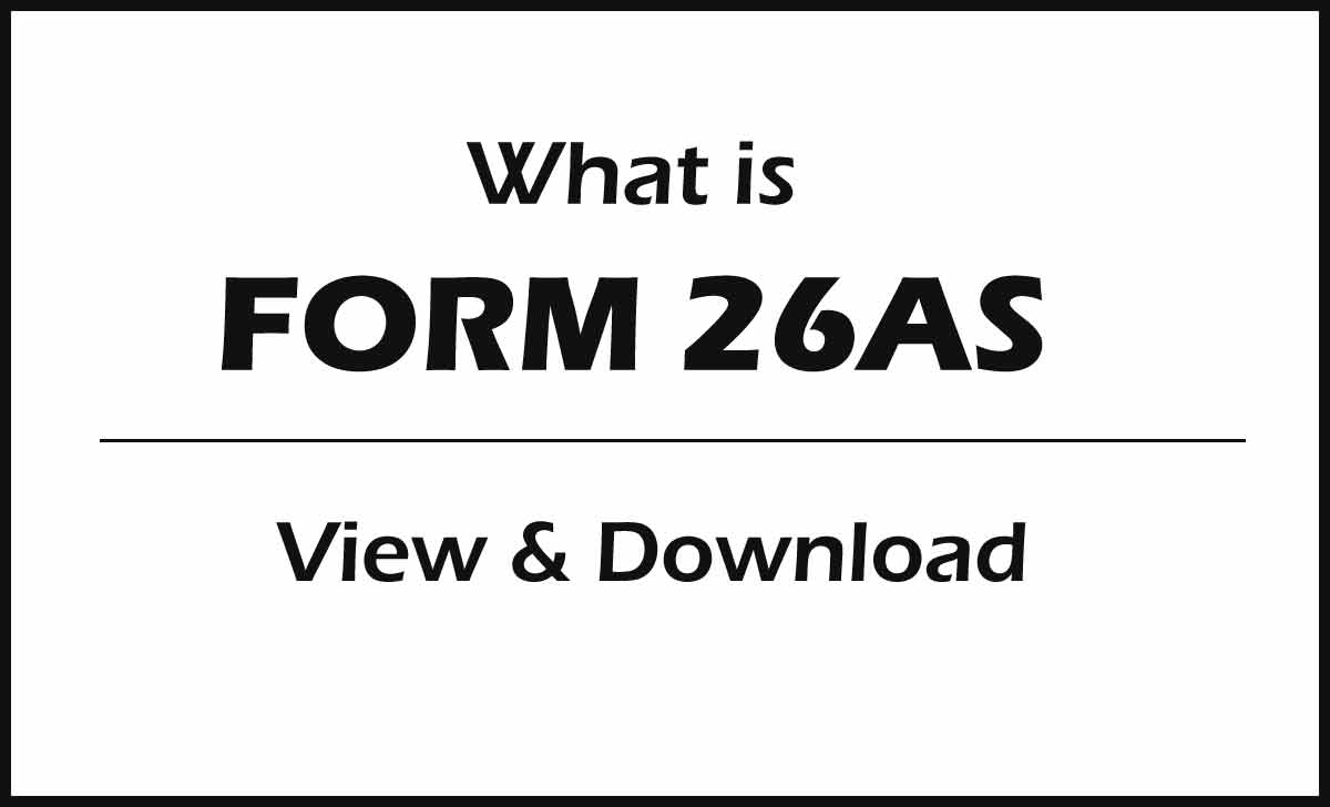 What is Form 26AS, How to view Form26AS