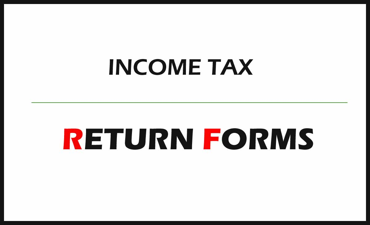 Income Tax Return Form Types for Individual & Firm (Business)