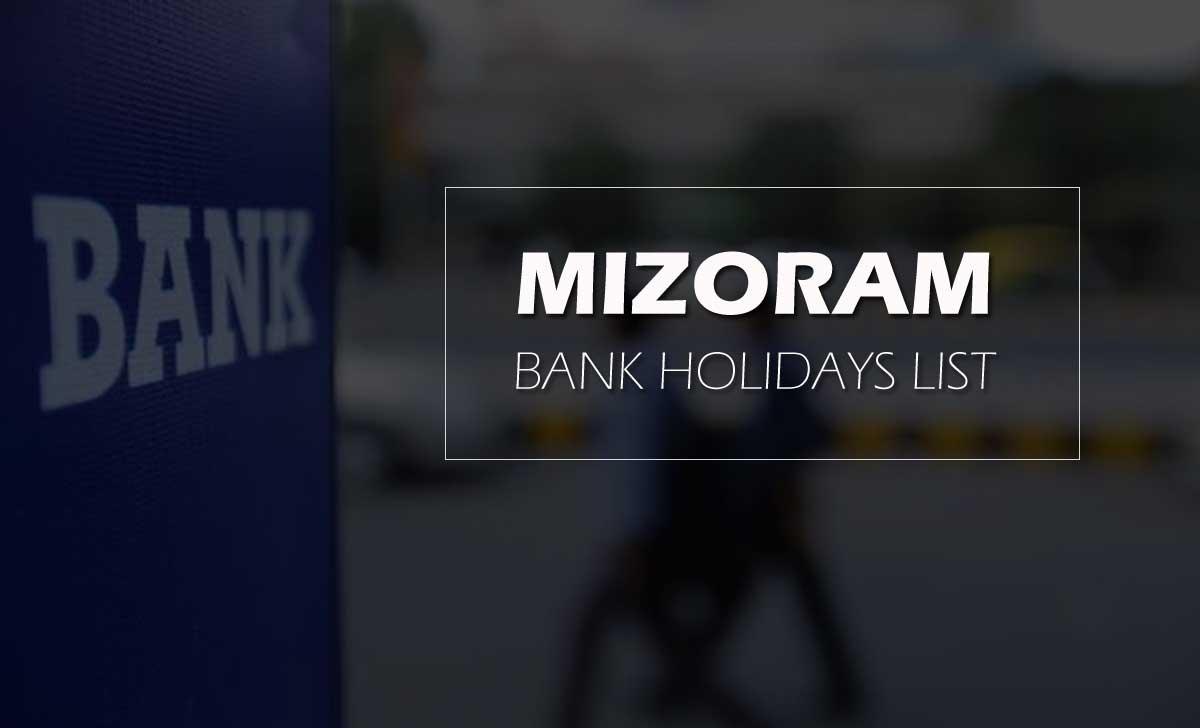 Mizoram Bank Holidays 2020 Calendar Year as per NI Act