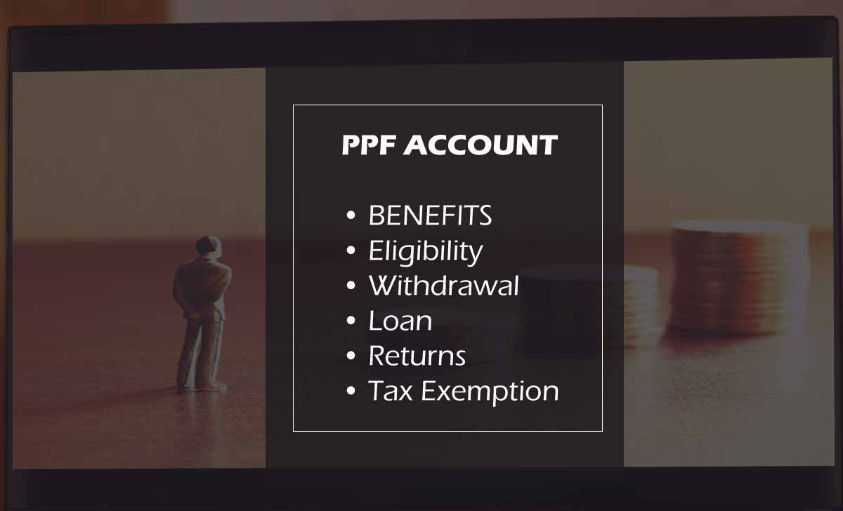 PPF Account Benefits, Interest Rate, Withdrawal, Loan & Account Online