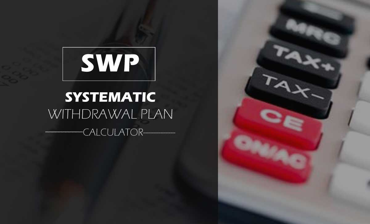 SWP Calculator to Find the Earnings to Redeem with Systematic Withdrawal Plan