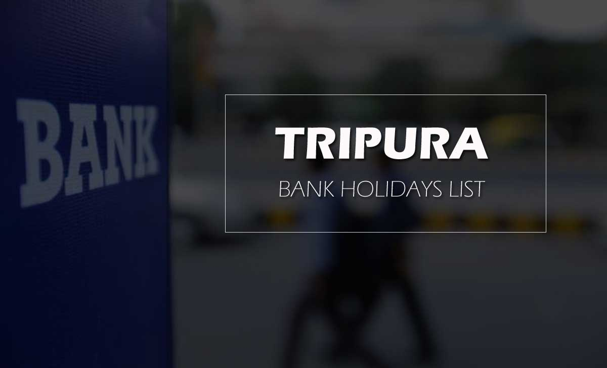 Tripura Bank Holidays 2020 as per Negotiable Instrument Act