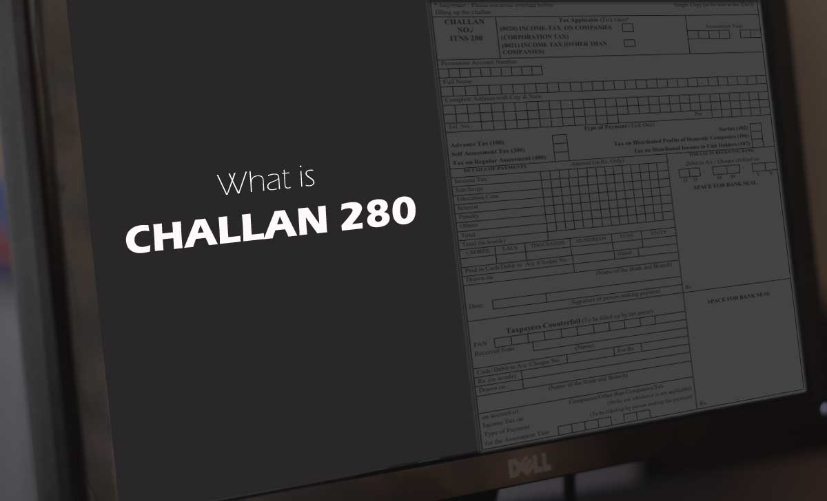 What is Challan 280 and Form Use for Advance tax
