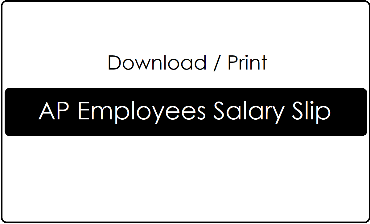 Download AP Employee Pay Slip or Print Salary Slip  Online with Employee ID