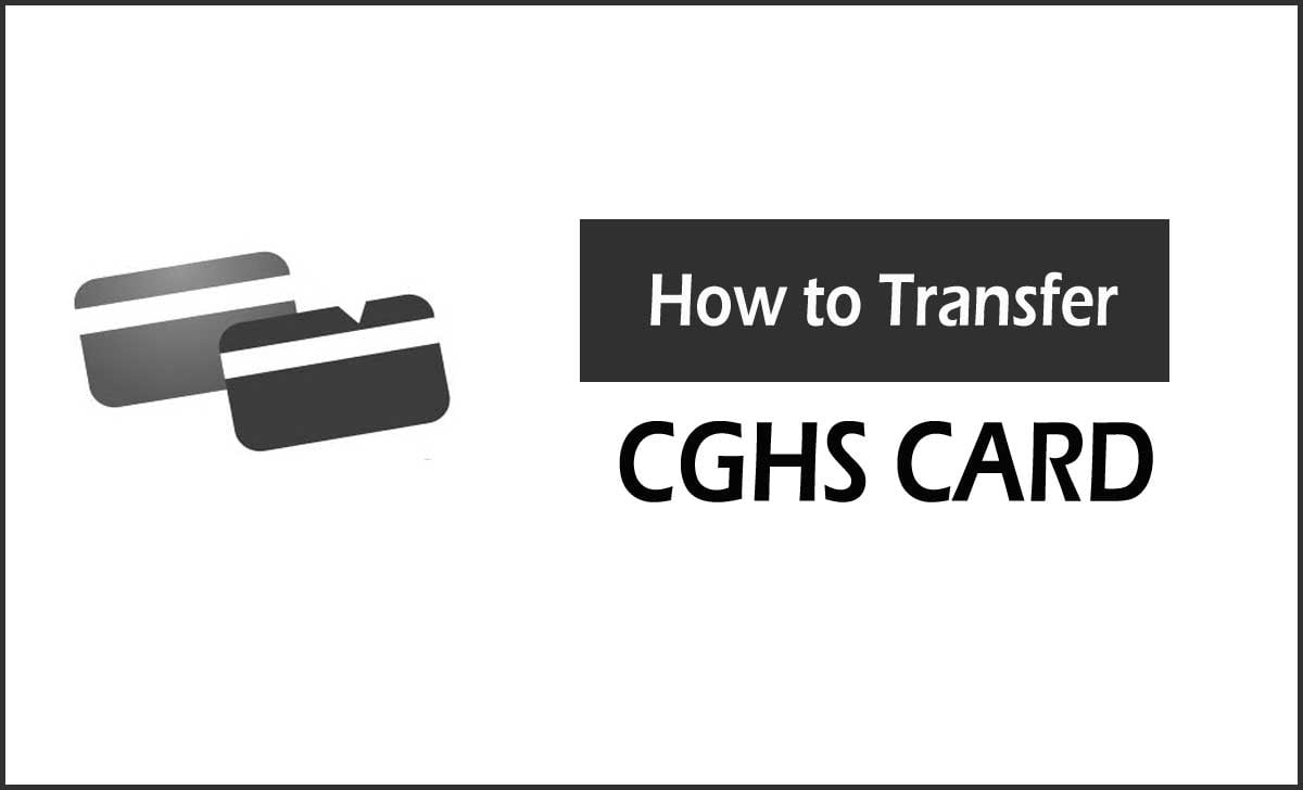 Transfer CGHS Card for Employee and Pensioner