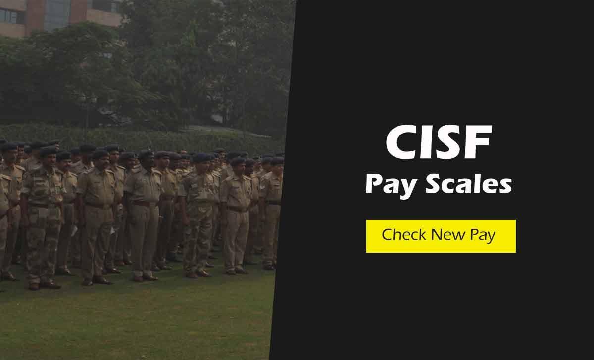 CISF Pay Scales as per 7th CPC