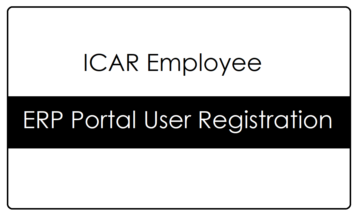 ICAR ERP Portal User Registration