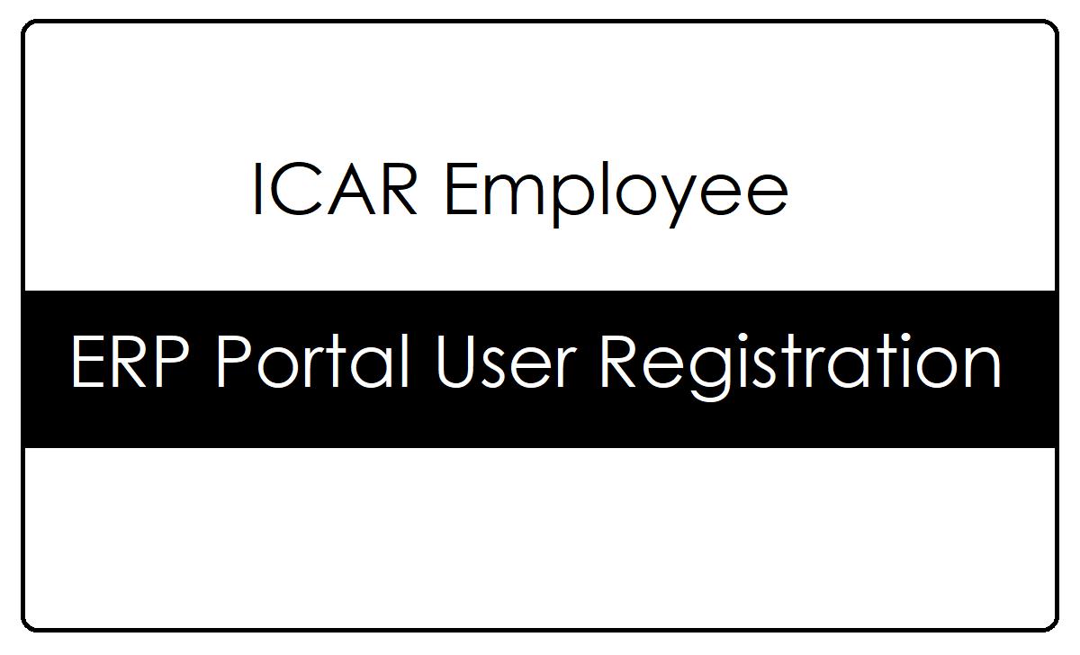 ICAR ERP Portal User Registration