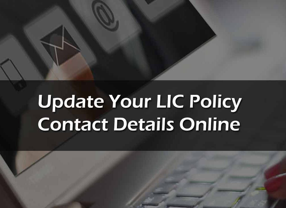 Update LIC Policy Contact Details Online at licindia.in