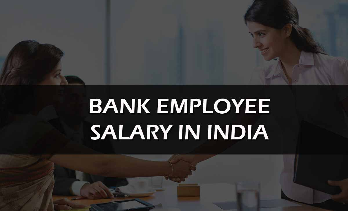 Bank Employee Salary in India for PSB & Private Banks