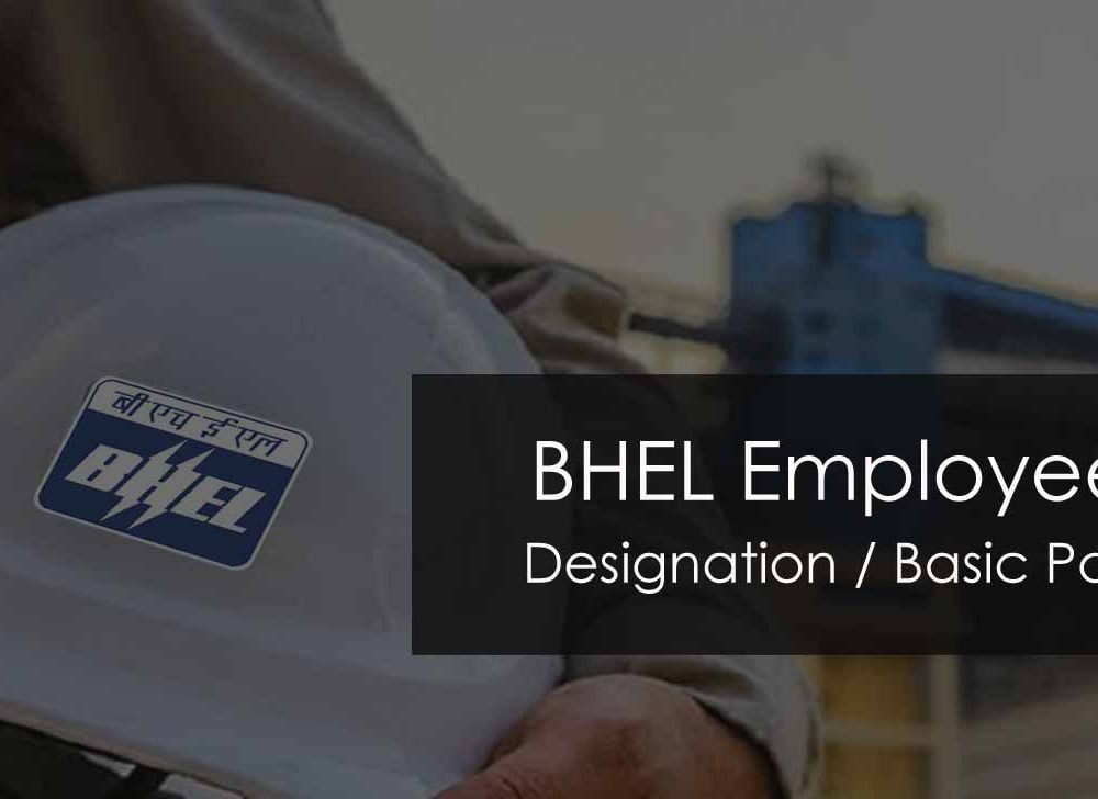 BHEL Employee Designation & Basic Pay for all Cadres