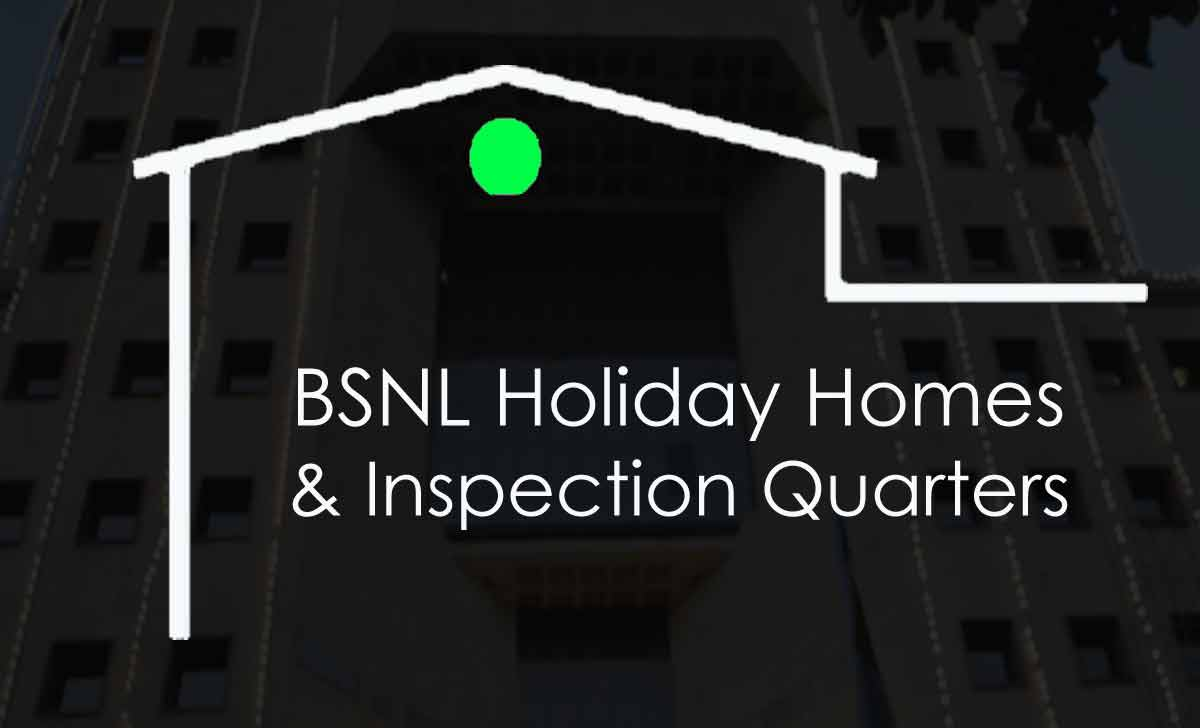 BSNL Holdiay Homes & Inspection Quarters (IQ) List
