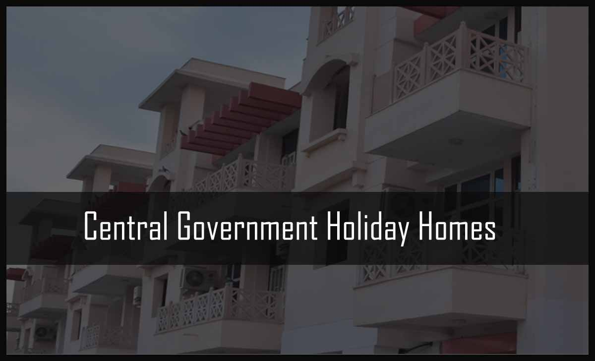 Central Government Holiday Homes in India