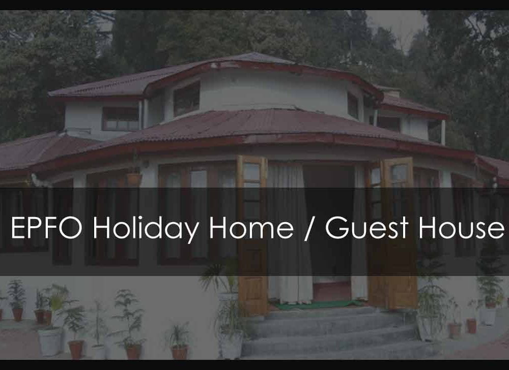 EPFO Holiday Home / Guest House List in India