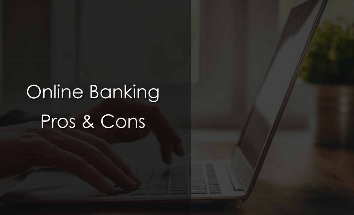 Online Banking Pros & Cons