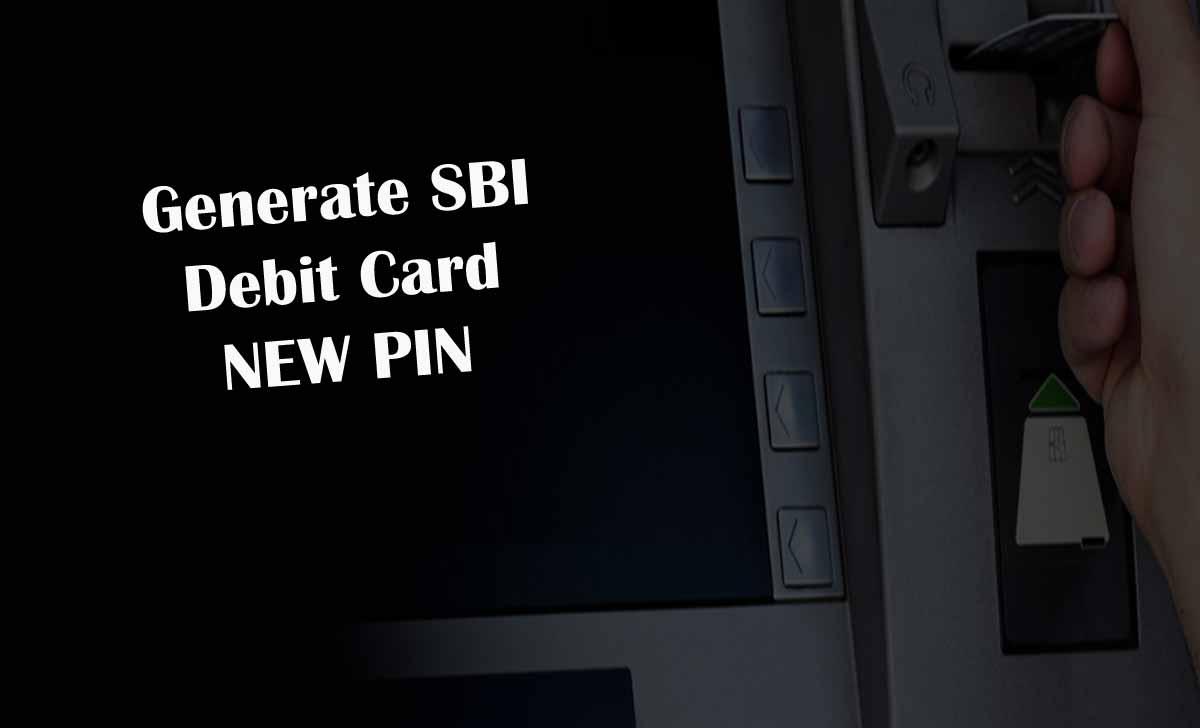 SBI New Debit Card PIN Generation