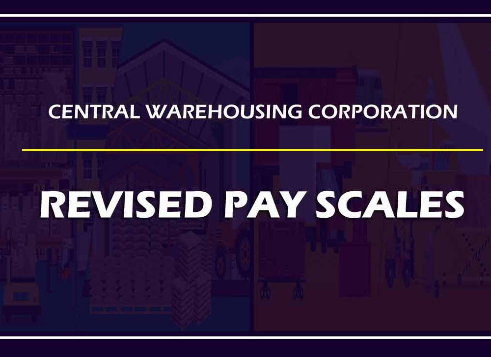 CWC Pay Scale Structure for Executive & Group C/D Employee