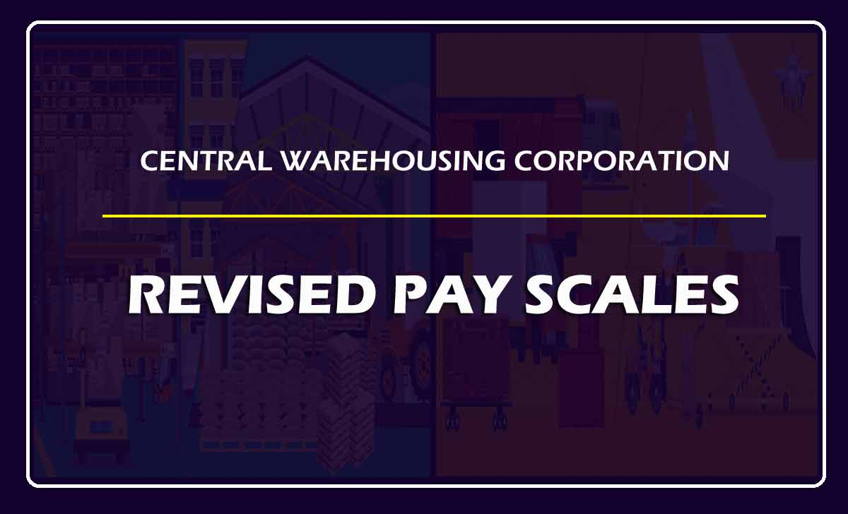CWC Pay Scale