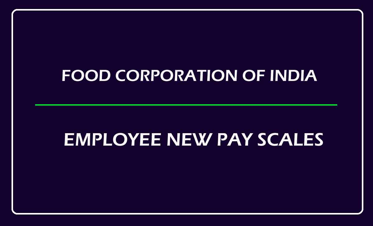 FCI Pay Scales for Executive & Class III/IV employees