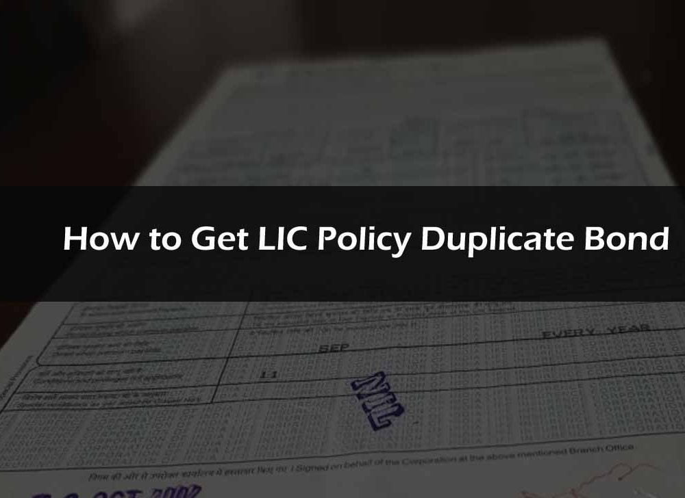 Get LIC Duplicate Bond If  Insurance Policy Document Lost / Misplaced