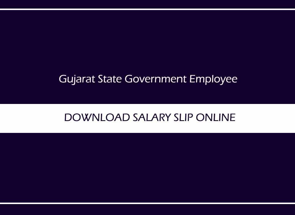 Download Gujarat Pay Slip at IFMS for Monthly Salary Details