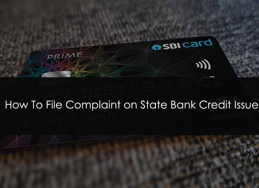 SBI Credit Card Complaint in 6 Ways for Grievance Redressal