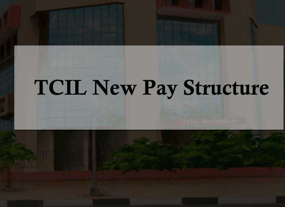 TCIL Pay Scales for Employees as per New Pay Structure