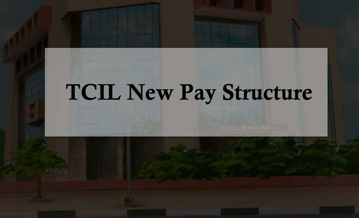 TCIL New Pay Scales after Pay Revision