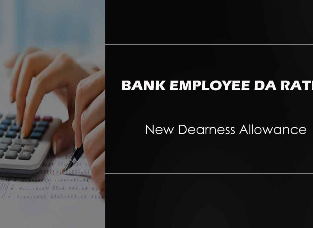 Bank Employee DA Rate – New DA from November 2020