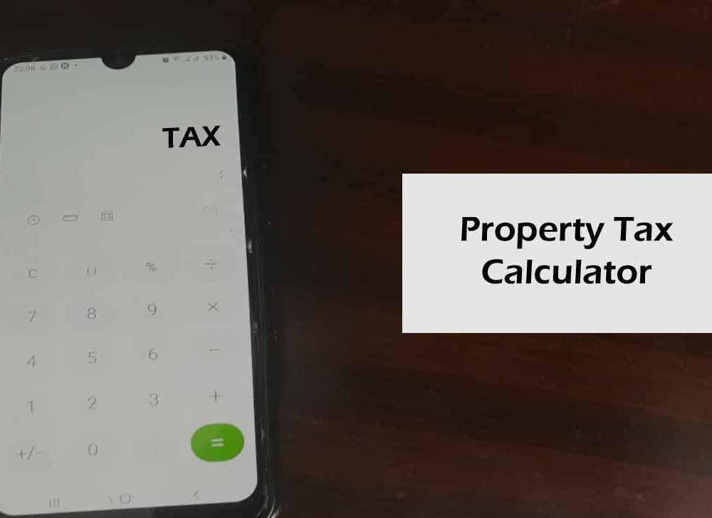 Property Tax Calculator to Calculate New Revised Tax