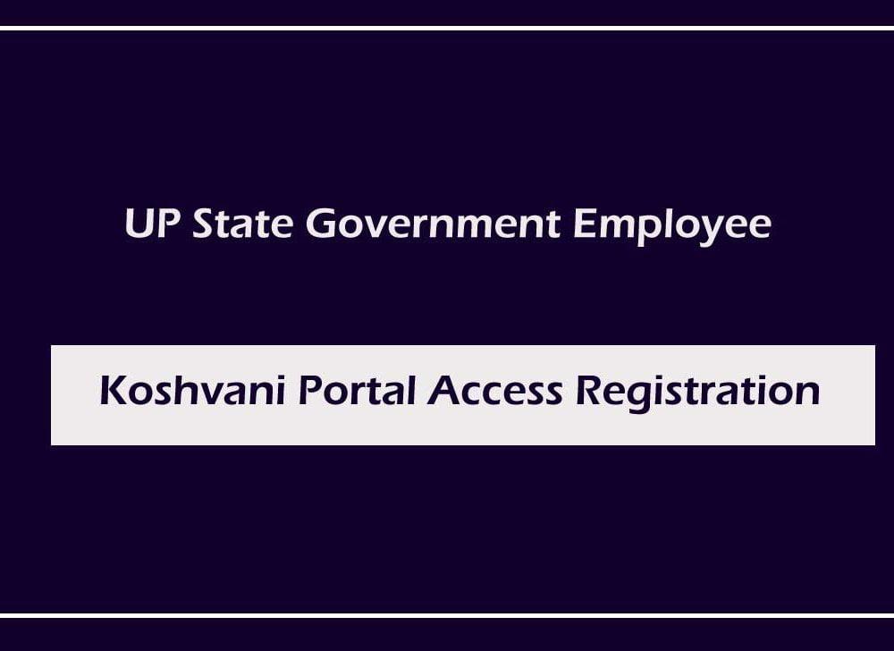 UP Employee Koshvani Payslip Portal Access Registration
