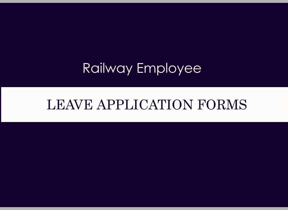 Railway Employee Leave Application Forms for Different Kinds
