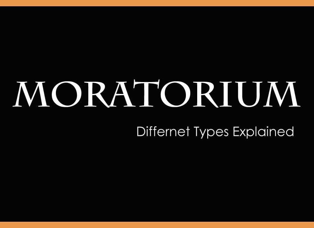 What is Moratorium and 4 Types of Moratorium – New Guide