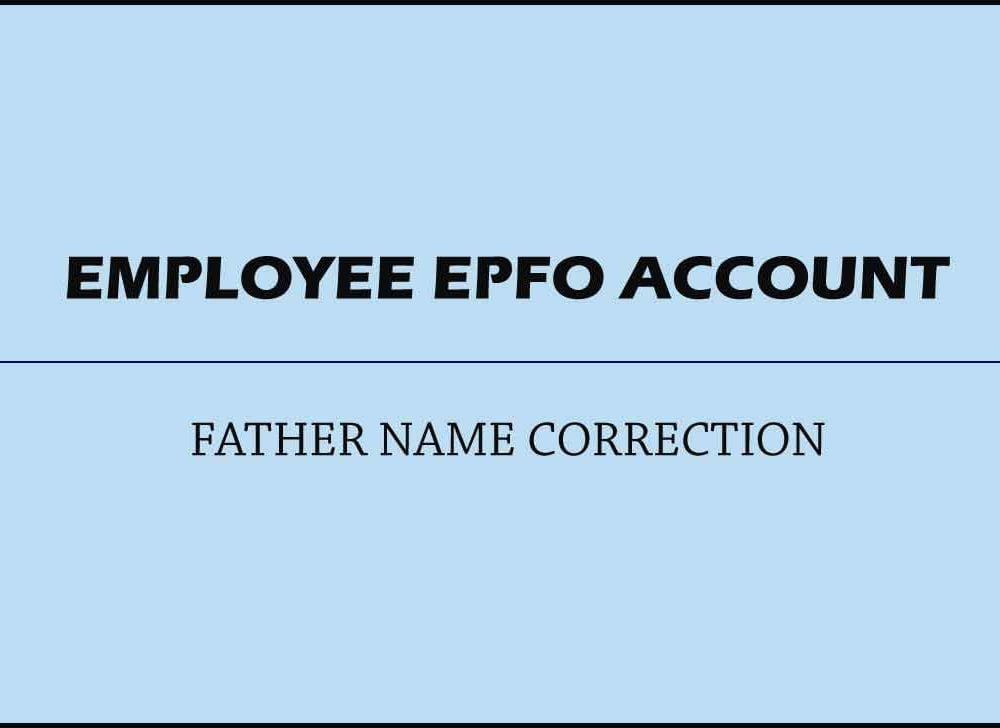 Update Father Name of EPF UAN Account with Simple Process