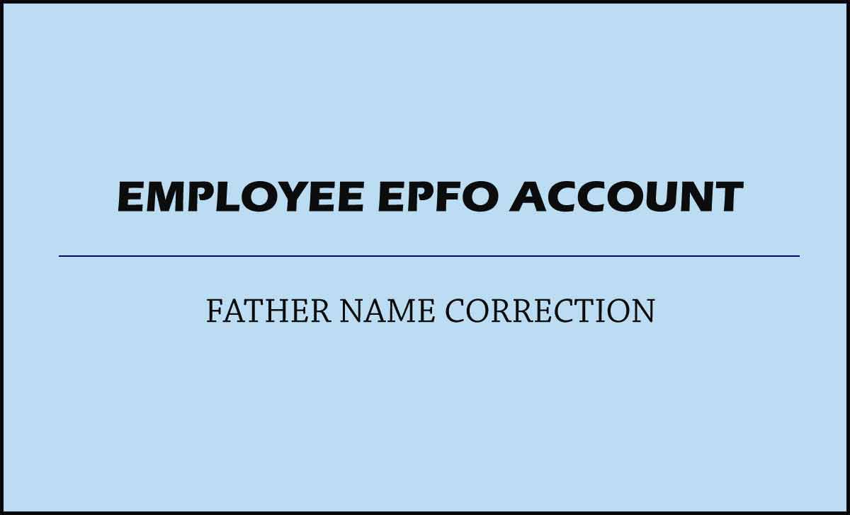 Update EPF Account Father Name