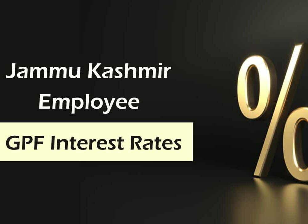 Jammu Kashmir Employee GPF Interest Rates List