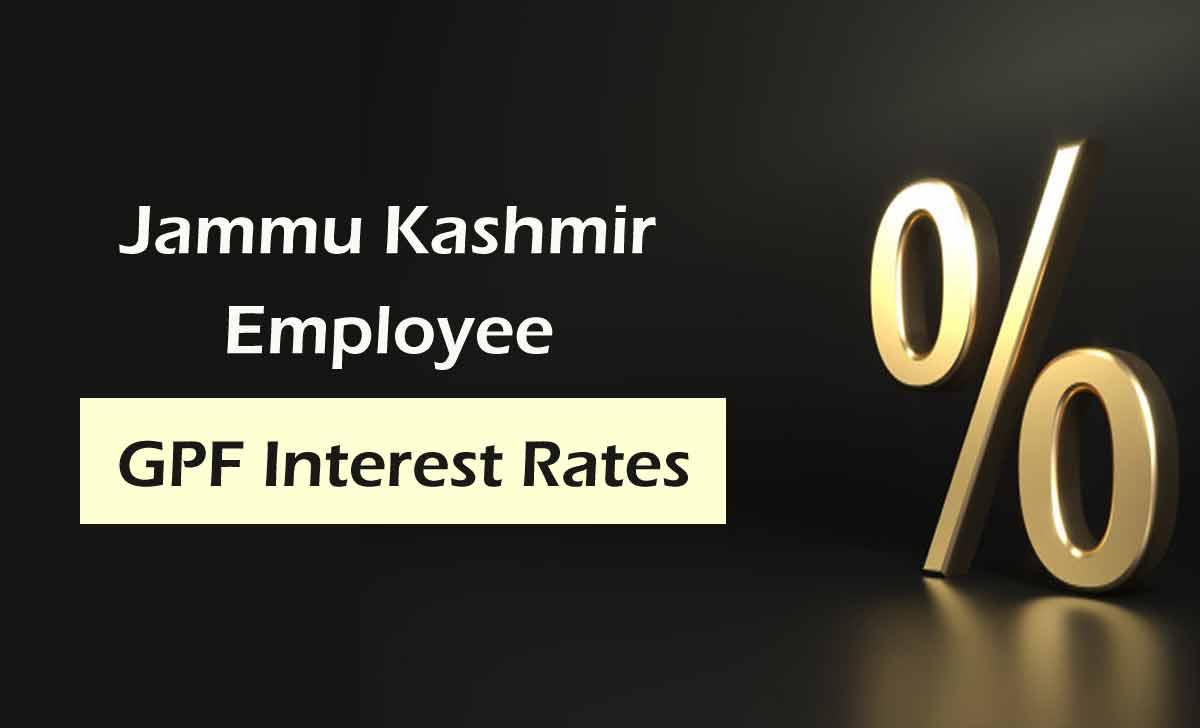 Jammu Kashmir GPF Interest Rates
