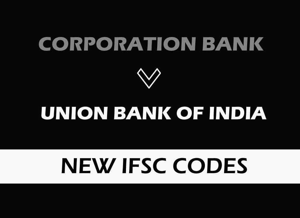 Corporation Bank New IFSC Codes after UBI Merger