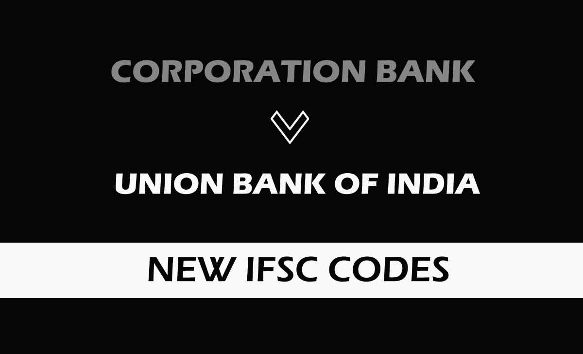 Corporation Bank New IFSC Code with UBI
