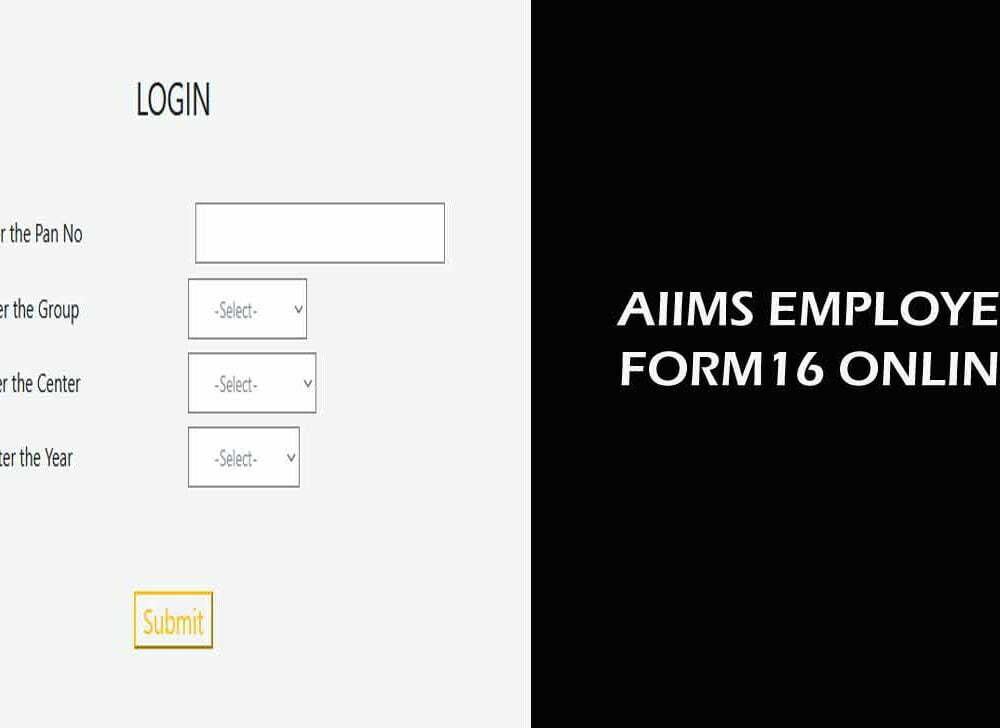 AIIMS Form 16 Download Online for A B C Cadre Employees